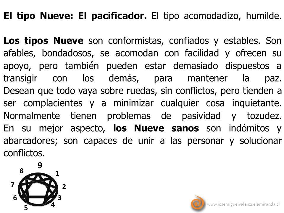 El tipo Nueve: El pacificador. El tipo acomodadizo, humilde