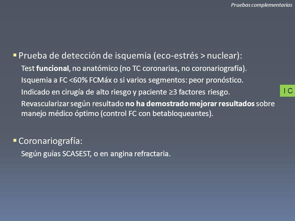 Prueba de detección de isquemia (eco-estrés > nuclear):