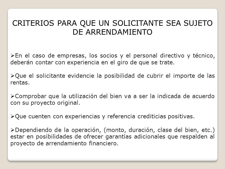 CRITERIOS PARA QUE UN SOLICITANTE SEA SUJETO DE ARRENDAMIENTO