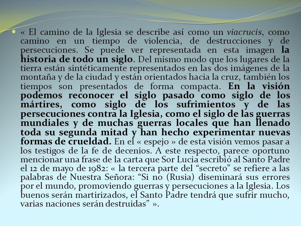« El camino de la Iglesia se describe así como un viacrucis, como camino en un tiempo de violencia, de destrucciones y de persecuciones.