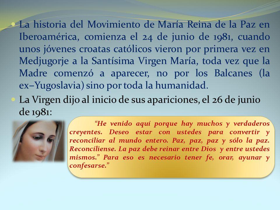 La Virgen dijo al inicio de sus apariciones, el 26 de junio de 1981: