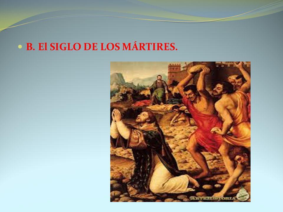 B. El SIGLO DE LOS MÁRTIRES.