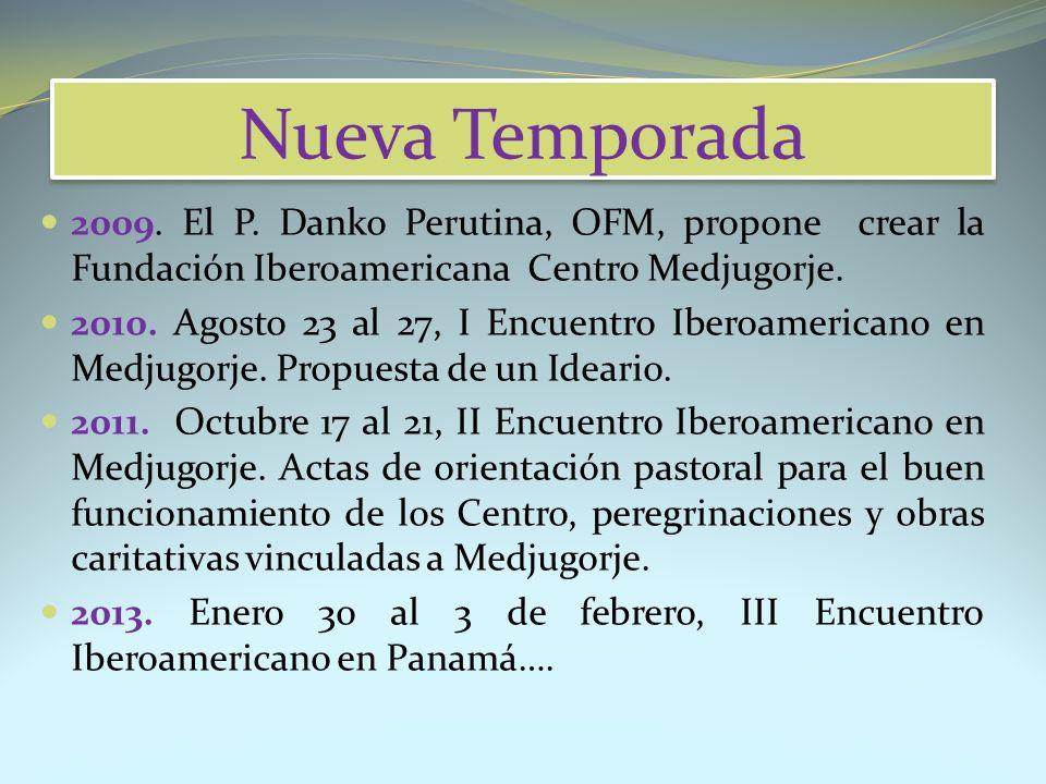 Nueva Temporada 2009. El P. Danko Perutina, OFM, propone crear la Fundación Iberoamericana Centro Medjugorje.