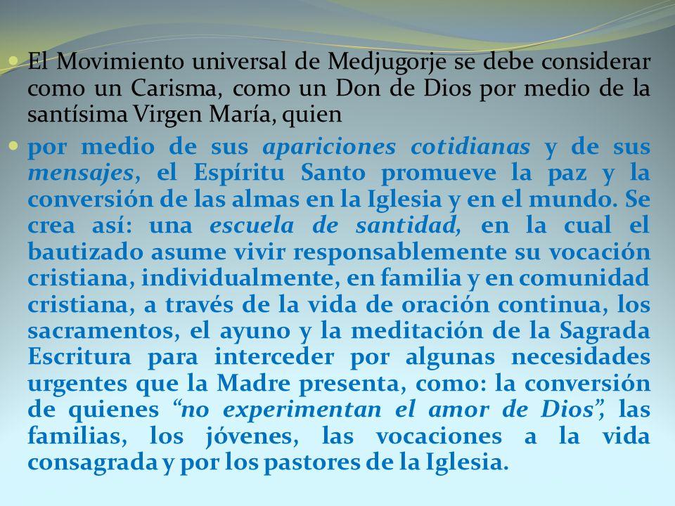 El Movimiento universal de Medjugorje se debe considerar como un Carisma, como un Don de Dios por medio de la santísima Virgen María, quien
