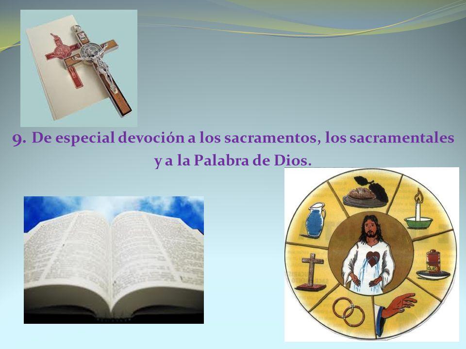 9. De especial devoción a los sacramentos, los sacramentales