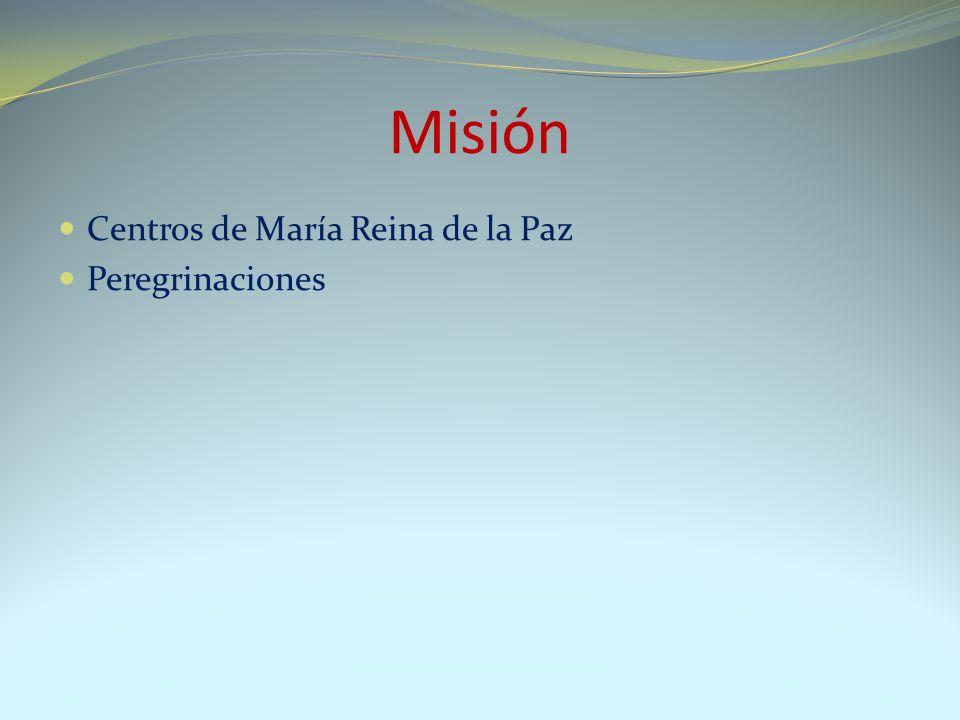 Misión Centros de María Reina de la Paz Peregrinaciones