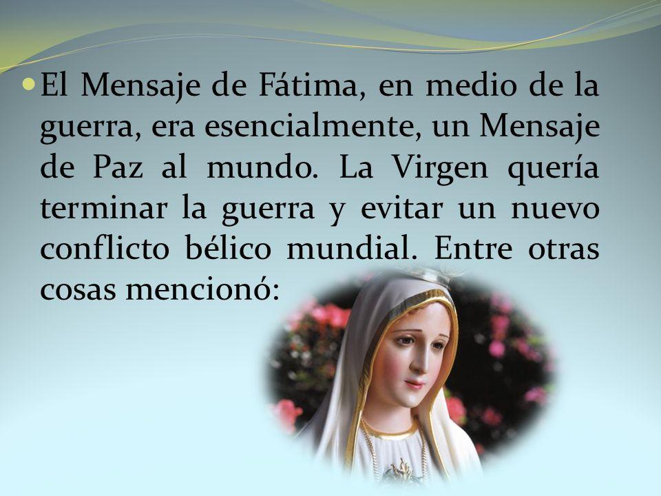El Mensaje de Fátima, en medio de la guerra, era esencialmente, un Mensaje de Paz al mundo.
