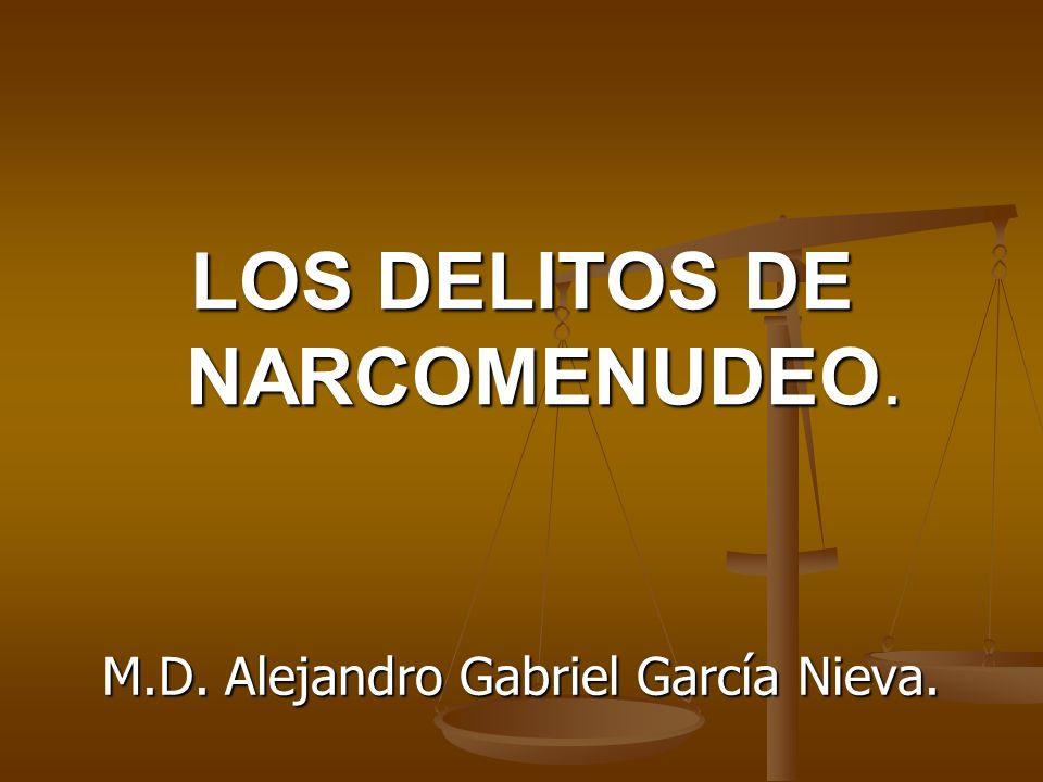 LOS DELITOS DE NARCOMENUDEO.
