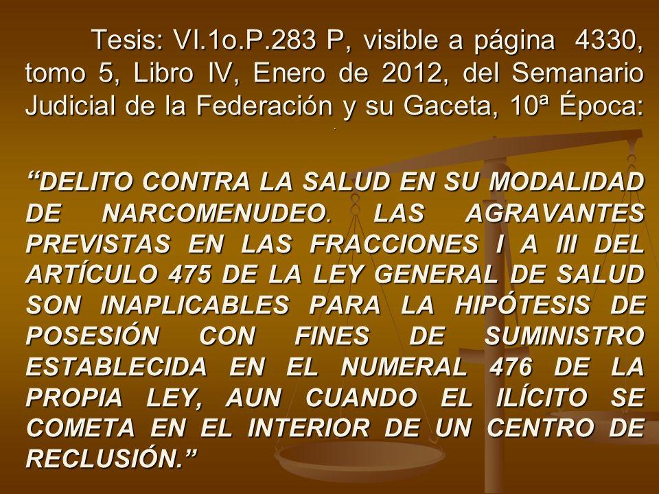 Tesis: VI.1o.P.283 P, visible a página 4330, tomo 5, Libro IV, Enero de 2012, del Semanario Judicial de la Federación y su Gaceta, 10ª Época: .
