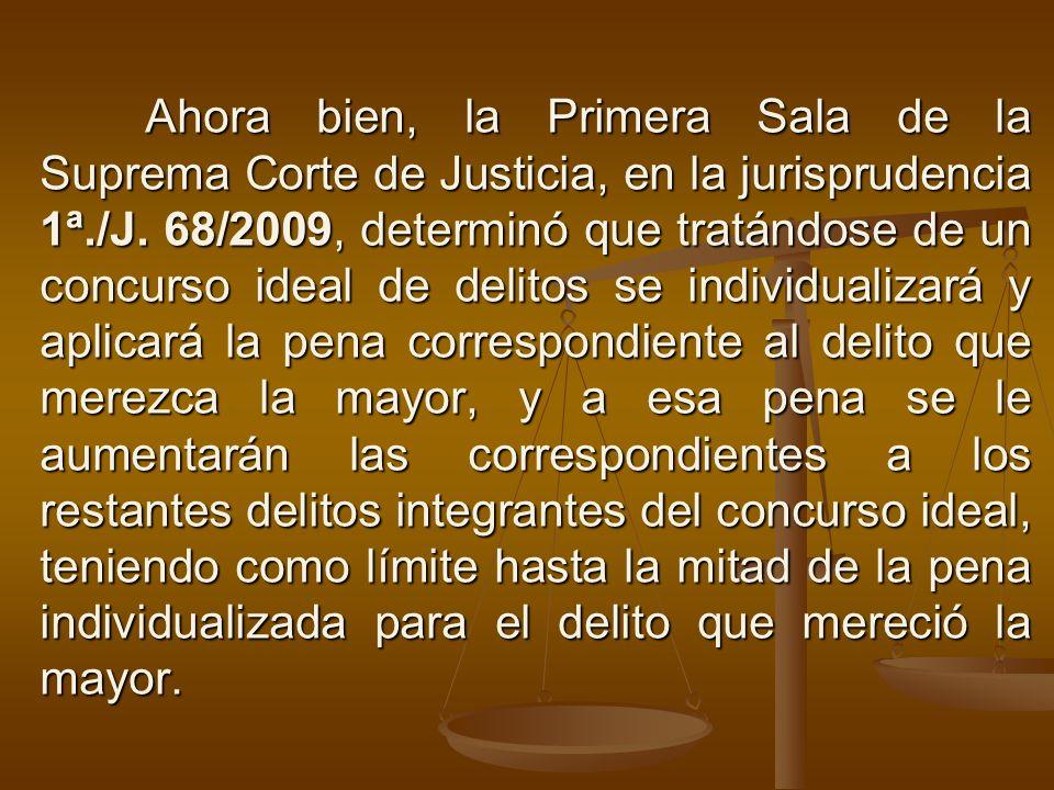 Ahora bien, la Primera Sala de la Suprema Corte de Justicia, en la jurisprudencia 1ª./J.