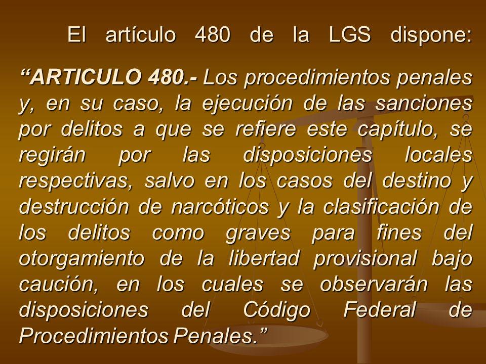El artículo 480 de la LGS dispone: ARTICULO 480