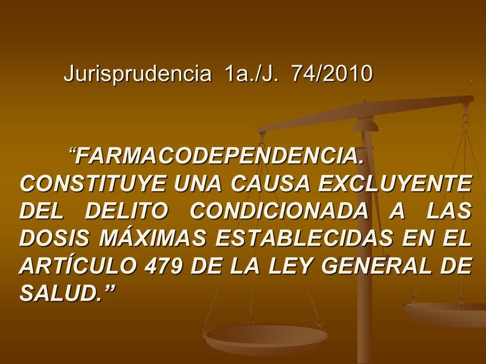 Jurisprudencia 1a. /J. 74/2010. FARMACODEPENDENCIA