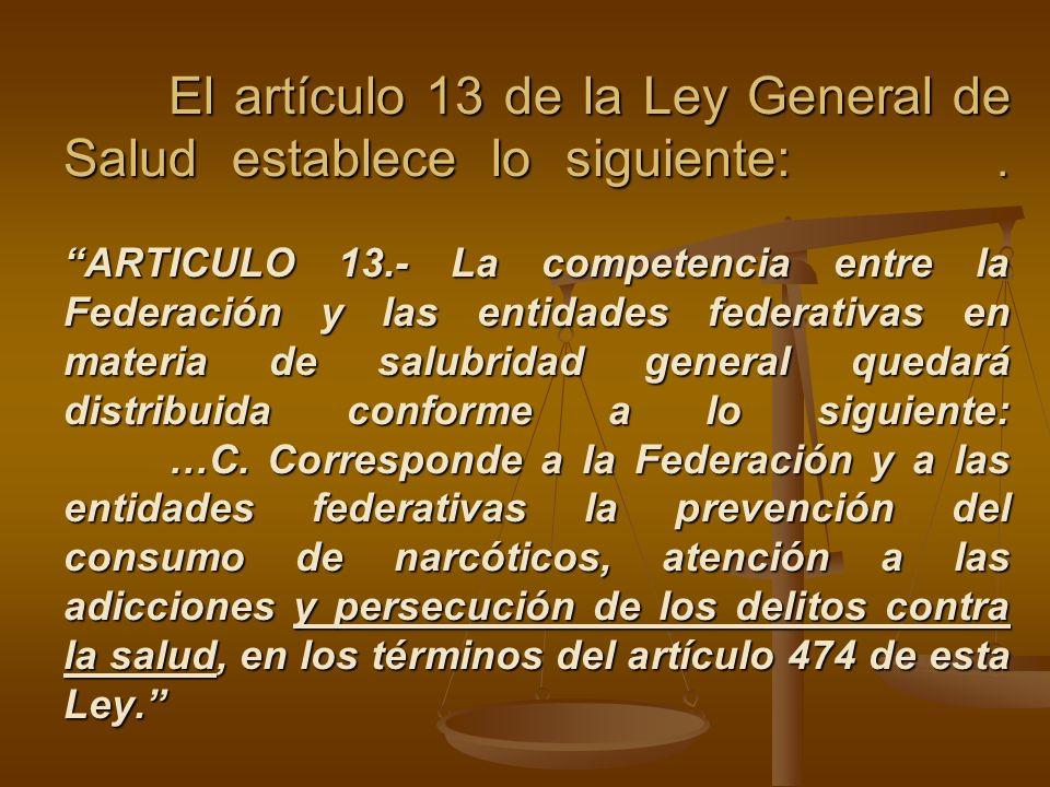 El artículo 13 de la Ley General de Salud establece lo siguiente: