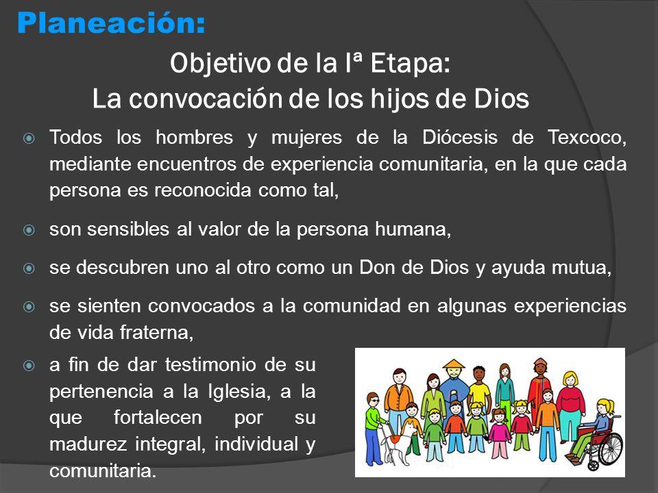 Objetivo de la Iª Etapa: La convocación de los hijos de Dios