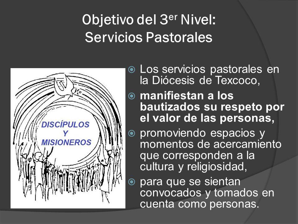 Objetivo del 3er Nivel: Servicios Pastorales