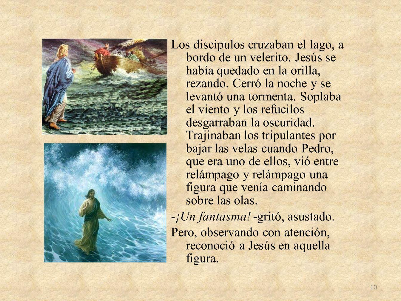 Los discípulos cruzaban el lago, a bordo de un velerito