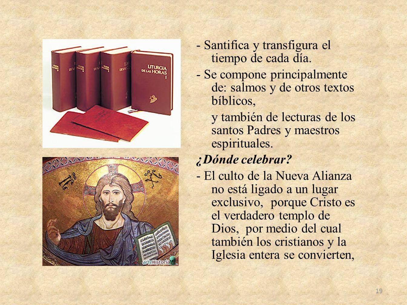 - Santifica y transfigura el tiempo de cada día