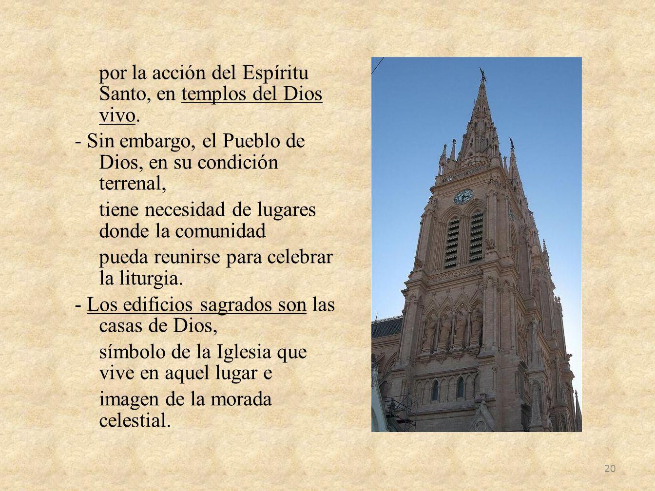 por la acción del Espíritu Santo, en templos del Dios vivo