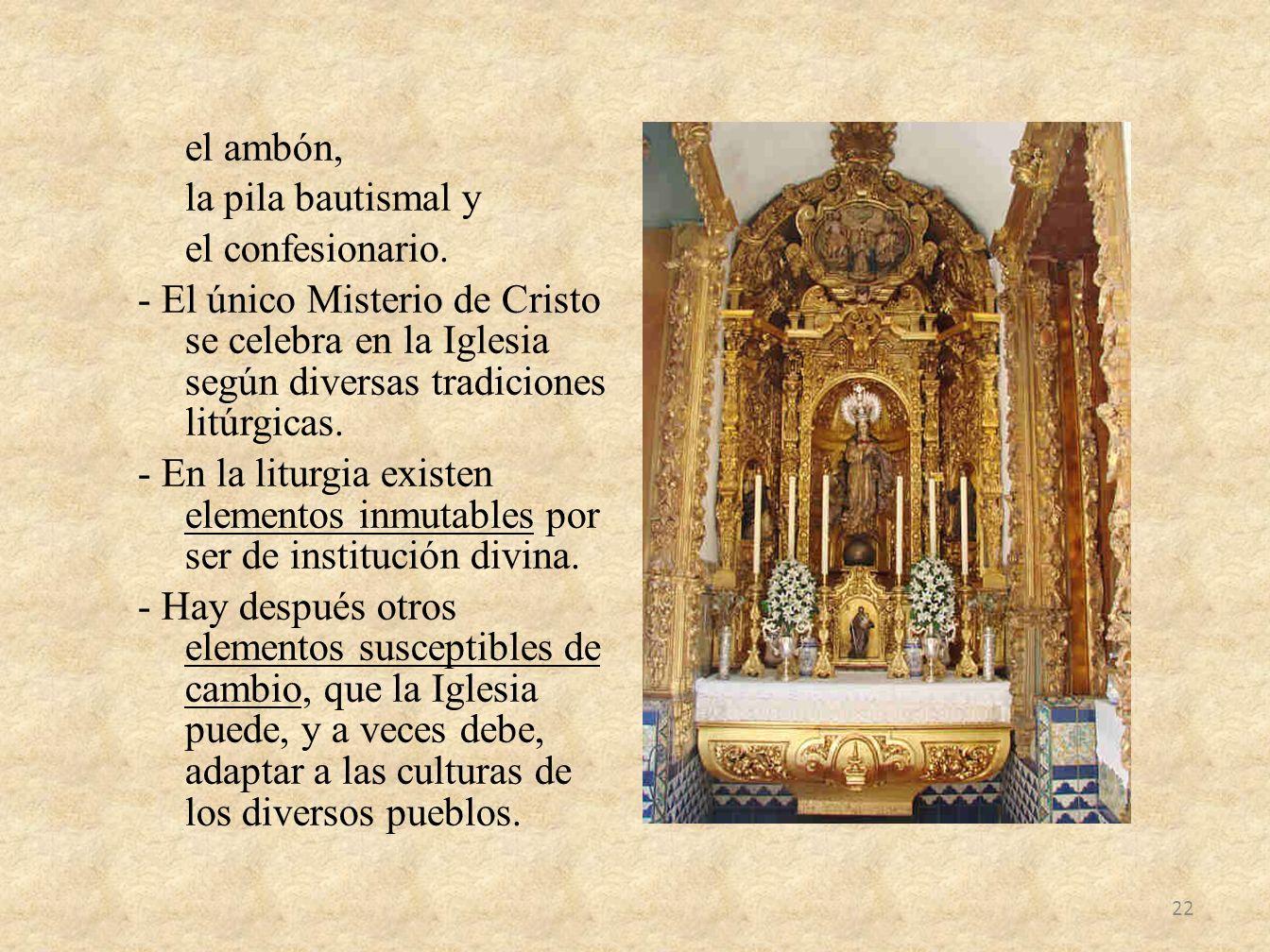 el ambón, la pila bautismal y el confesionario
