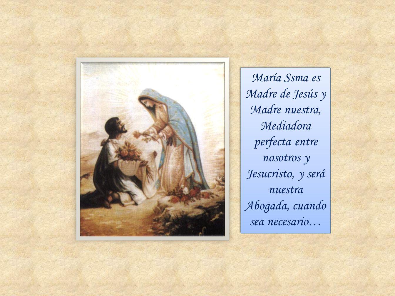 María Ssma es Madre de Jesús y Madre nuestra,