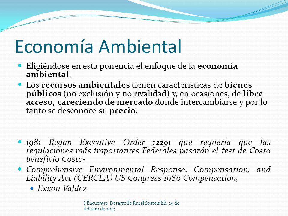Economía Ambiental Eligiéndose en esta ponencia el enfoque de la economía ambiental.