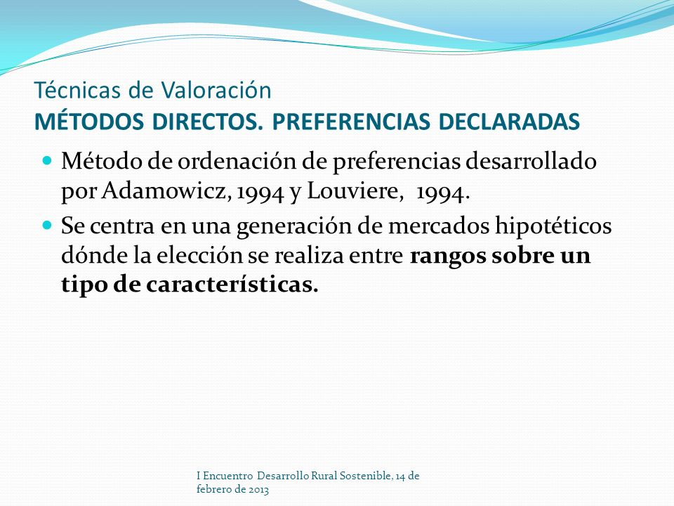 Técnicas de Valoración MÉTODOS DIRECTOS. PREFERENCIAS DECLARADAS