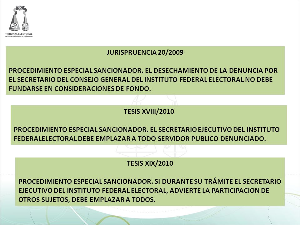 JURISPRUENCIA 20/2009 PROCEDIMIENTO ESPECIAL SANCIONADOR. EL DESECHAMIENTO DE LA DENUNCIA POR.