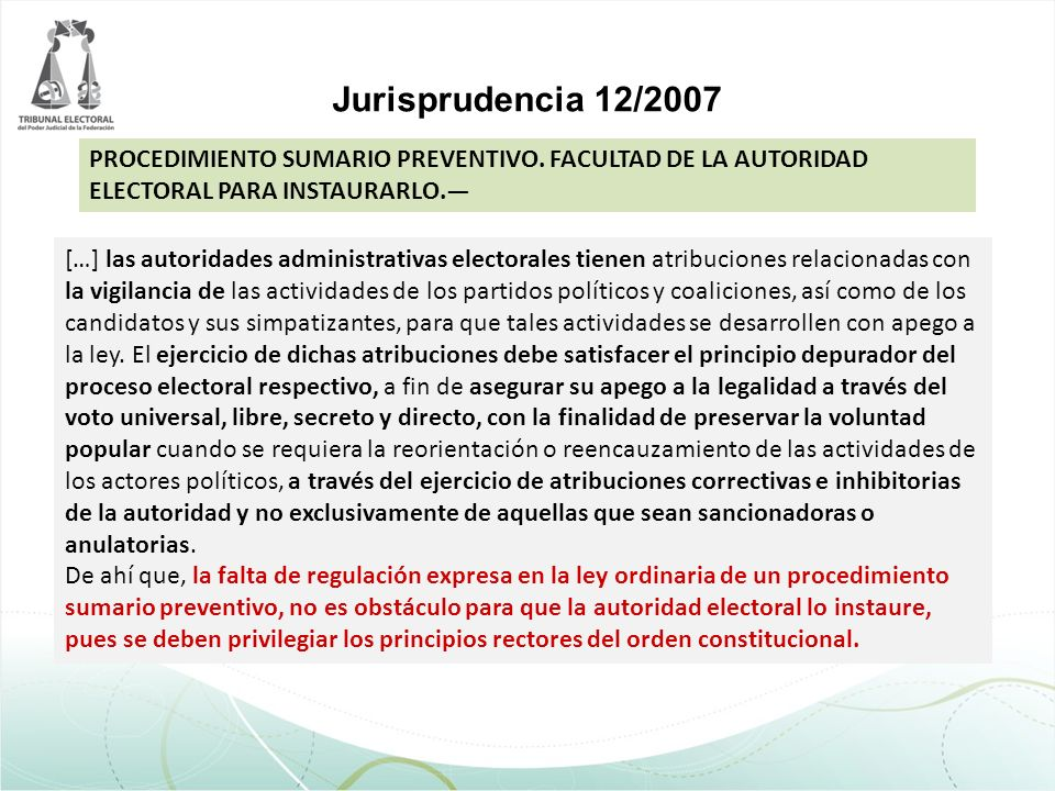 Jurisprudencia 12/2007 PROCEDIMIENTO SUMARIO PREVENTIVO. FACULTAD DE LA AUTORIDAD ELECTORAL PARA INSTAURARLO.—