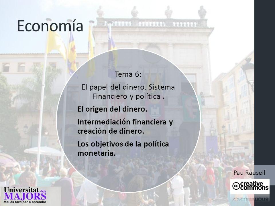 El papel del dinero. Sistema Financiero y política .