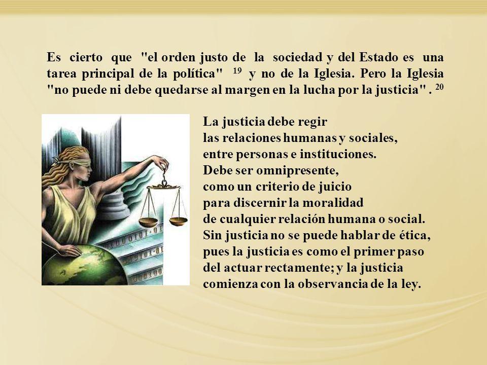 las relaciones humanas y sociales, entre personas e instituciones.