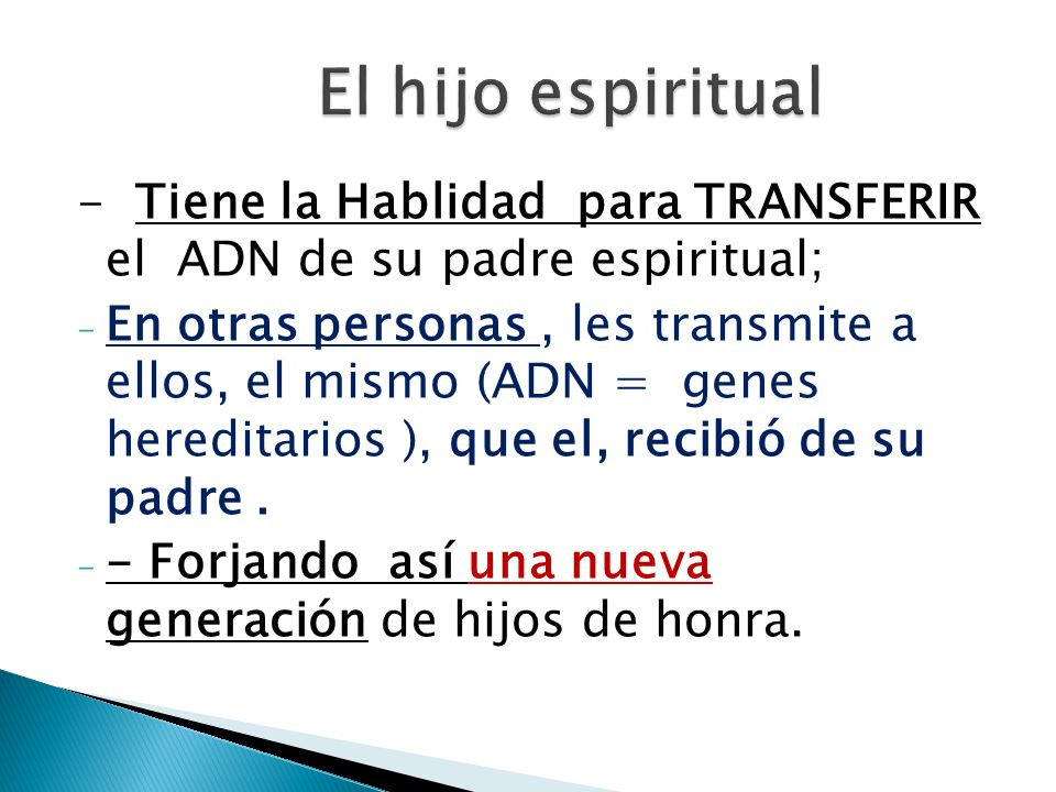 El hijo espiritual - Tiene la Hablidad para TRANSFERIR el ADN de su padre espiritual;