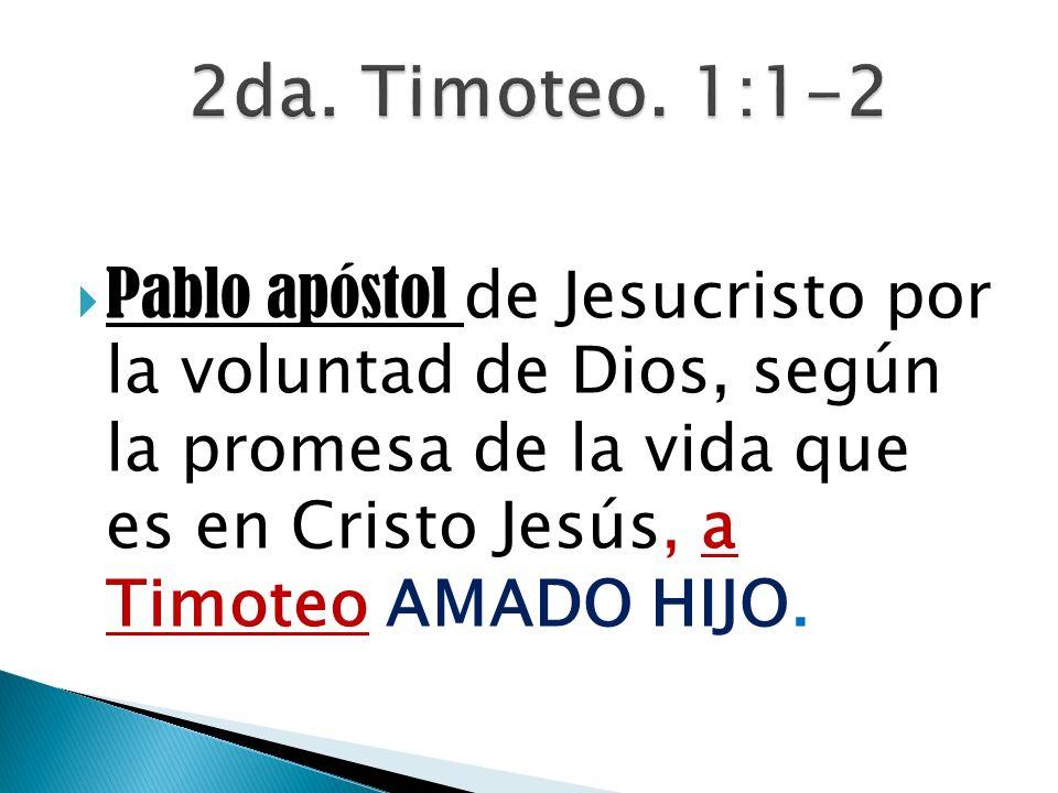 2da. Timoteo. 1:1-2