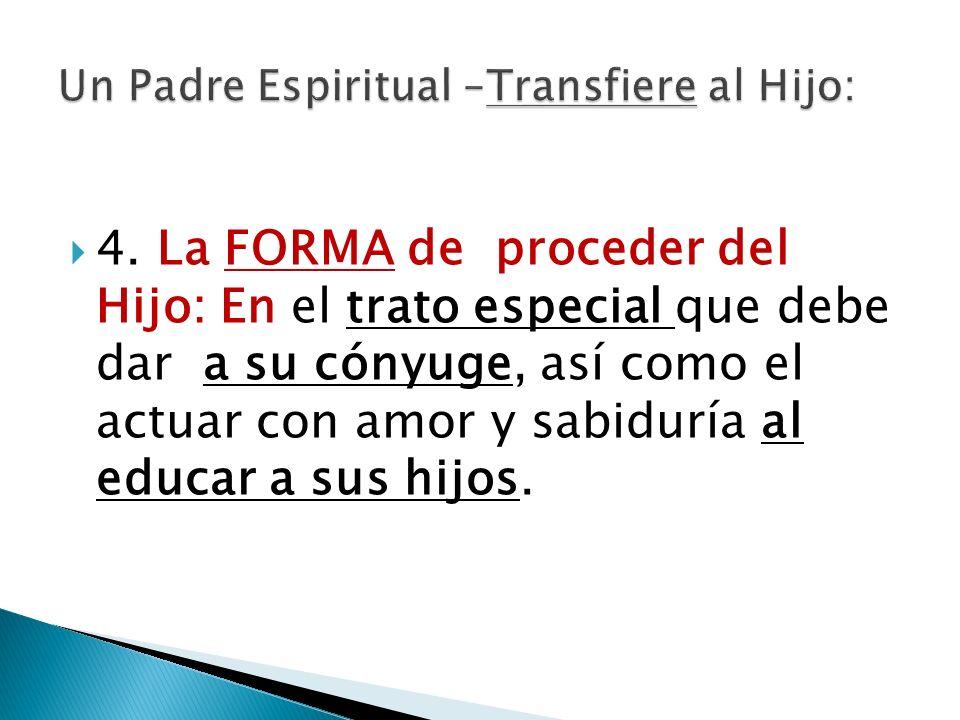 Un Padre Espiritual –Transfiere al Hijo: