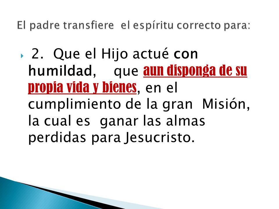 El padre transfiere el espíritu correcto para: