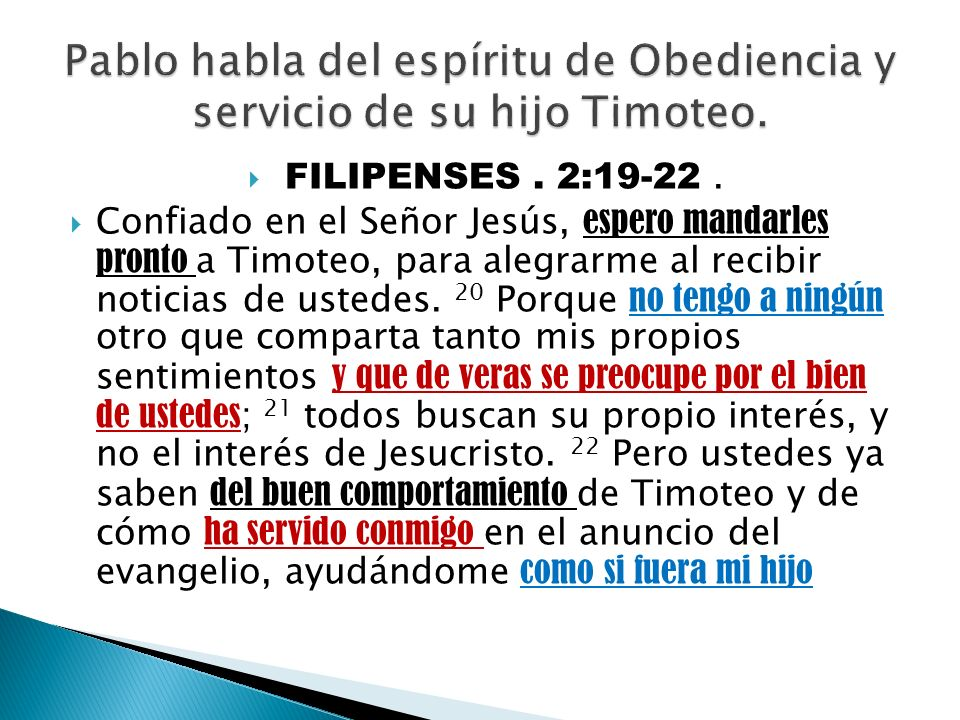Pablo habla del espíritu de Obediencia y servicio de su hijo Timoteo.