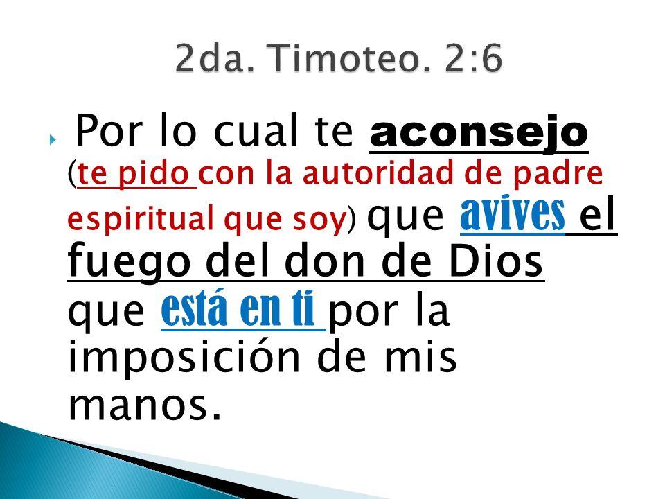 2da. Timoteo. 2:6