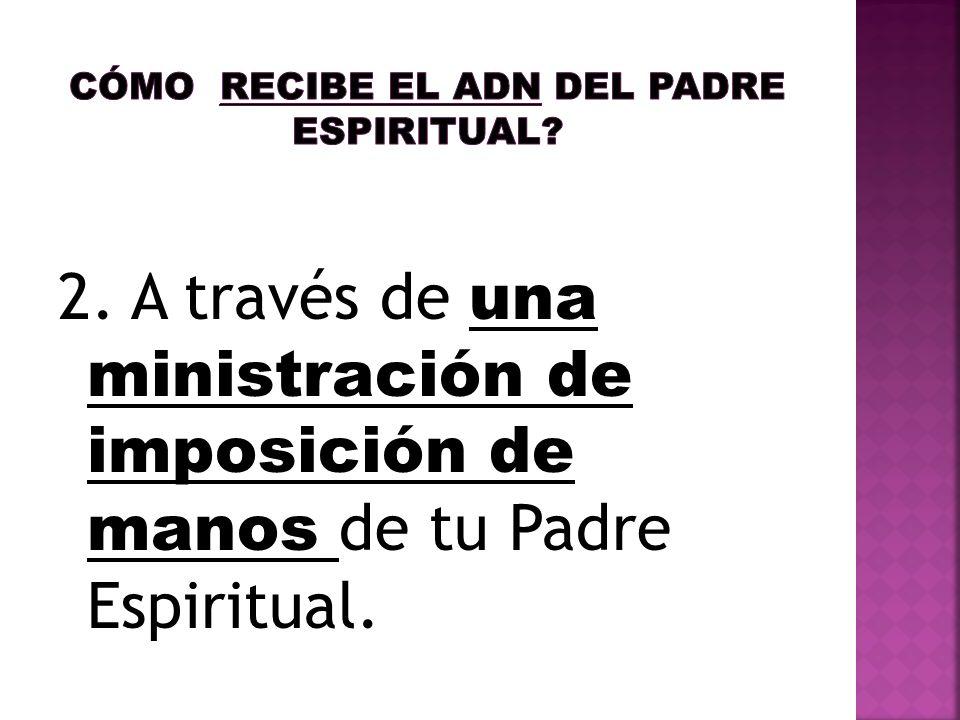 Cómo recibe el ADN del Padre Espiritual