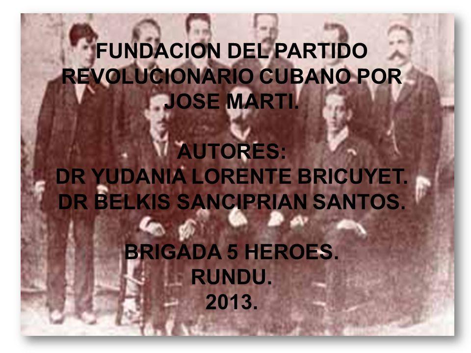 FUNDACION DEL PARTIDO REVOLUCIONARIO CUBANO POR JOSE MARTI.