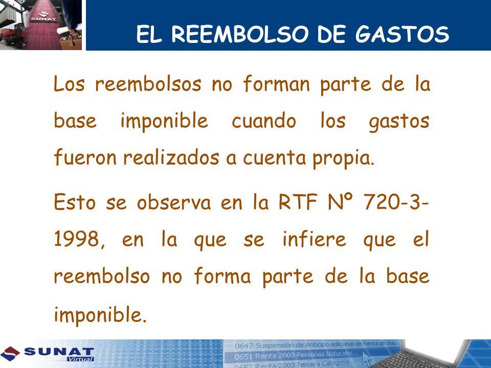 EL REEMBOLSO DE GASTOS Los reembolsos no forman parte de la base imponible cuando los gastos fueron realizados a cuenta propia.