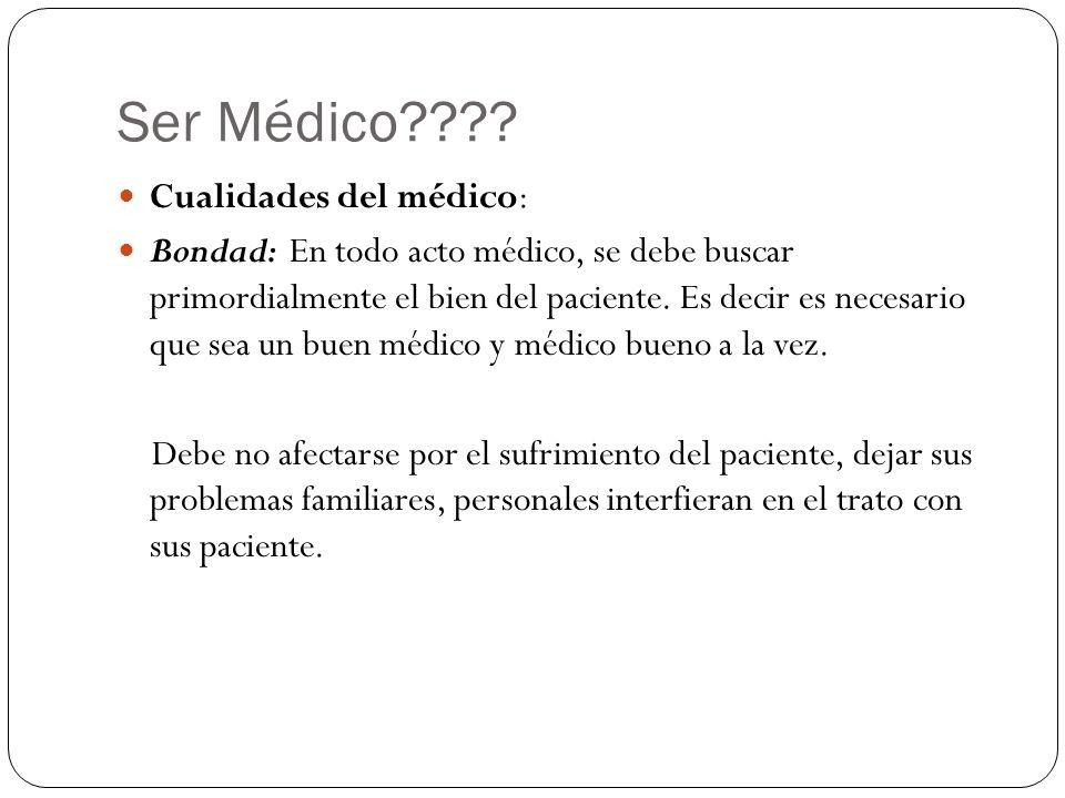 Ser Médico Cualidades del médico: