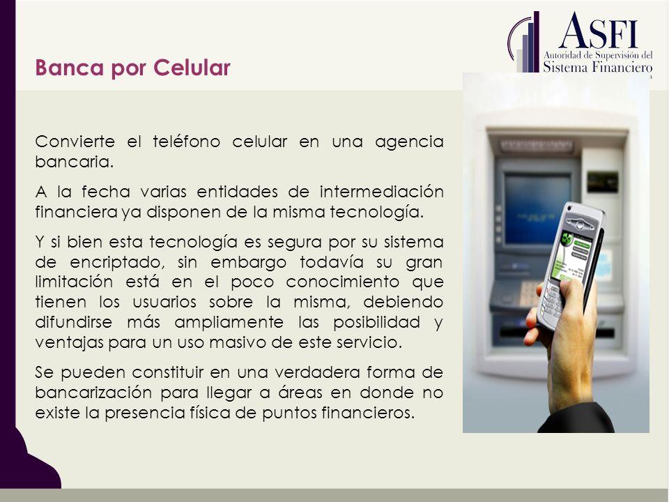 Banca por Celular Convierte el teléfono celular en una agencia bancaria.