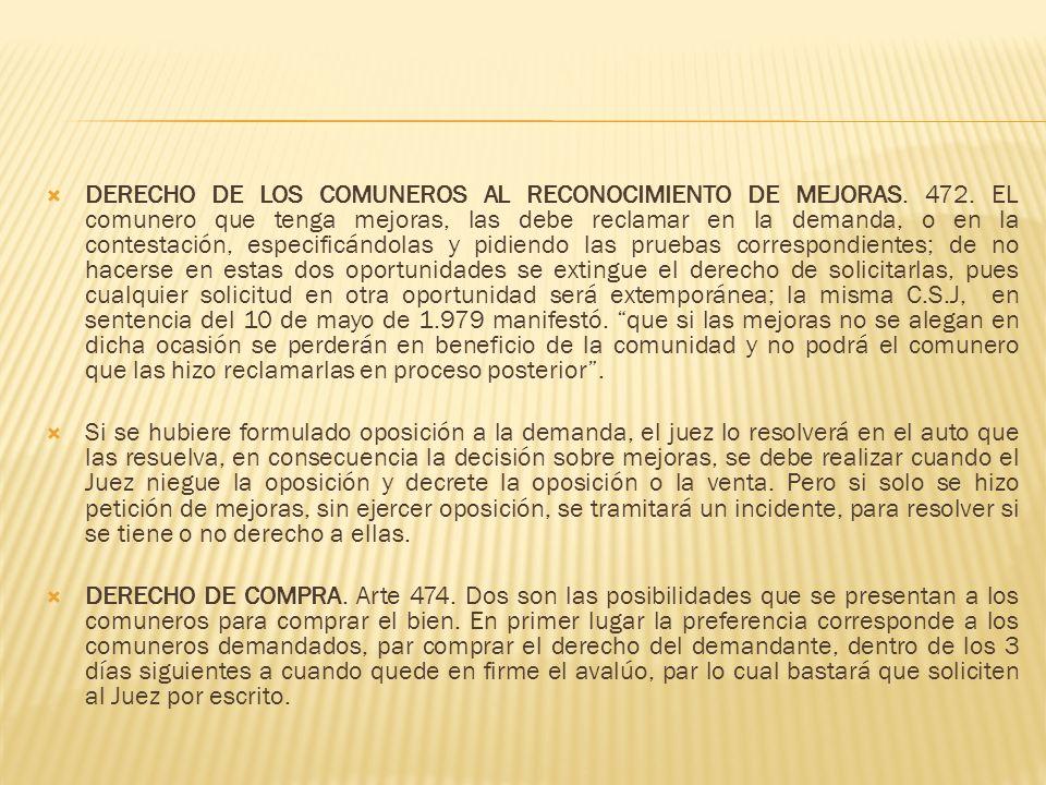 DERECHO DE LOS COMUNEROS AL RECONOCIMIENTO DE MEJORAS. 472