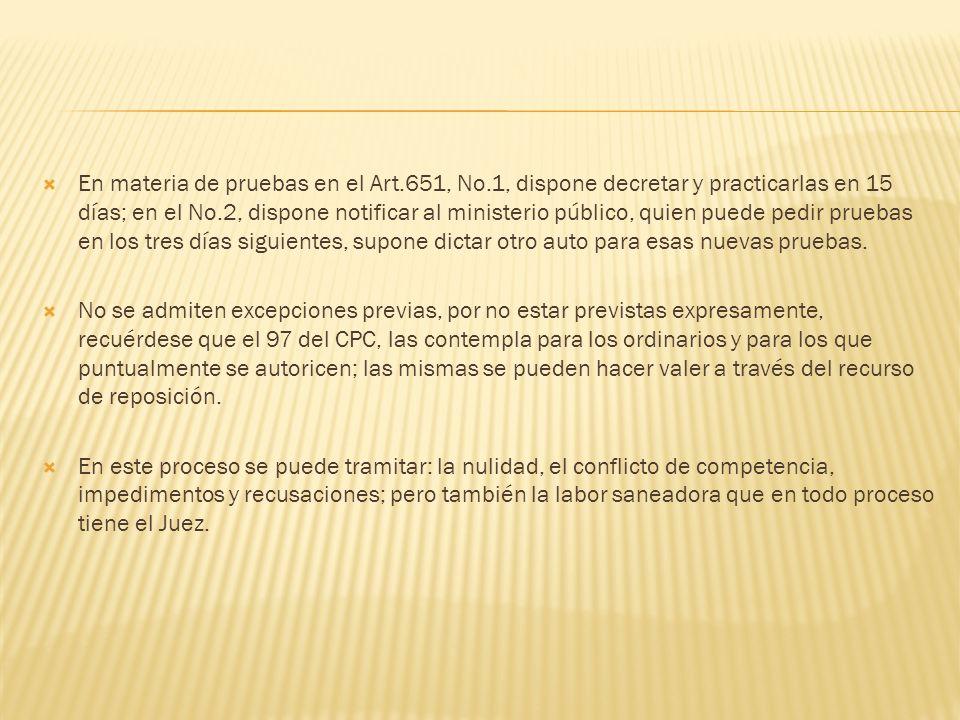 En materia de pruebas en el Art. 651, No