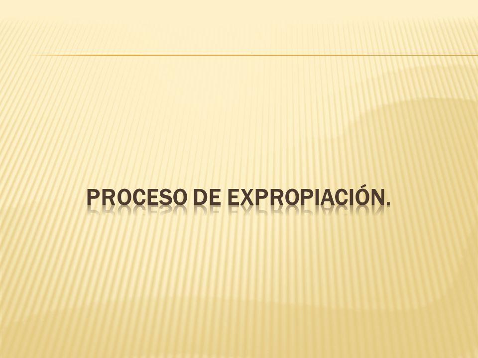 PROCESO DE EXPROPIACIÓN.