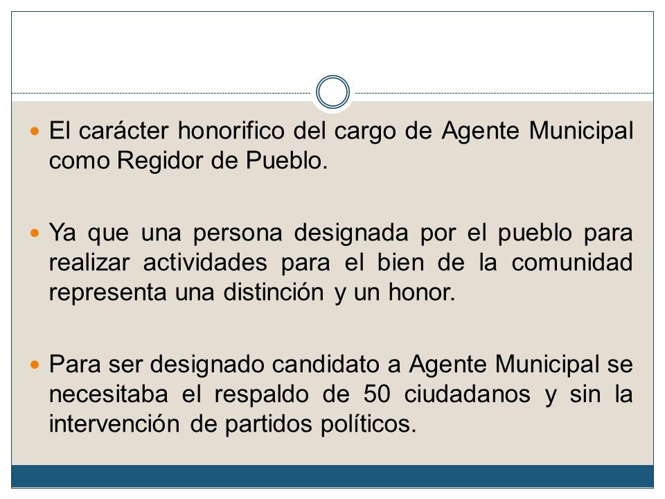 El carácter honorifico del cargo de Agente Municipal como Regidor de Pueblo.