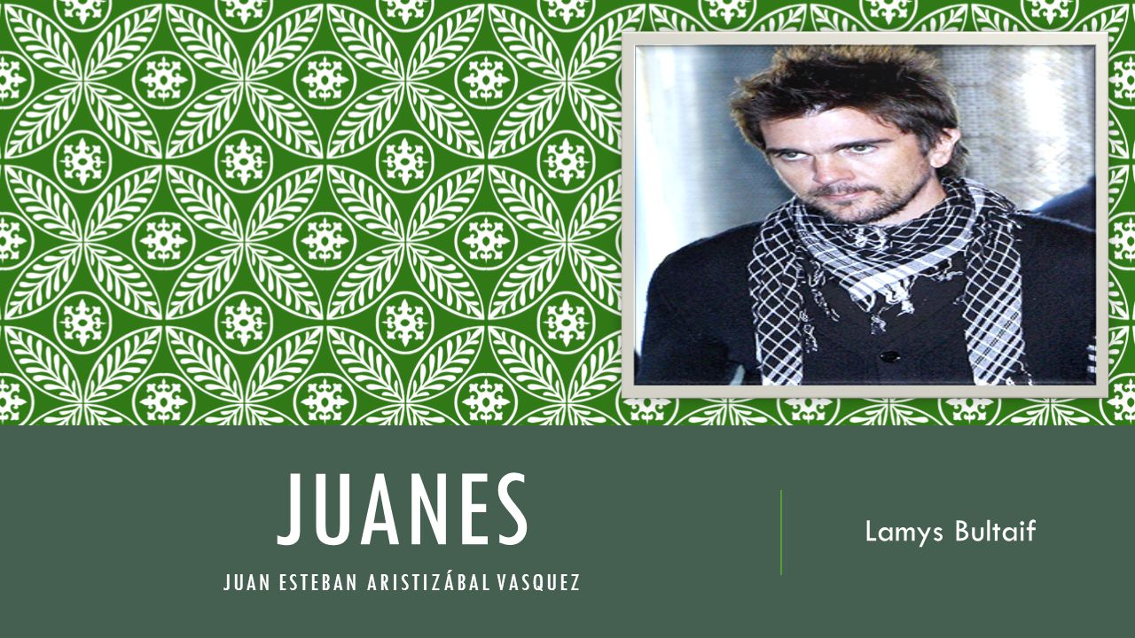 JUANES Juan Esteban Aristizábal Vasquez