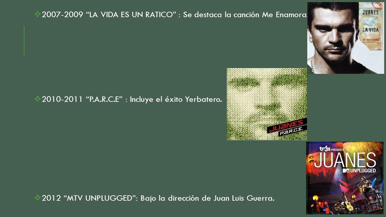2007-2009 LA VIDA ES UN RATICO : Se destaca la canción Me Enamora.