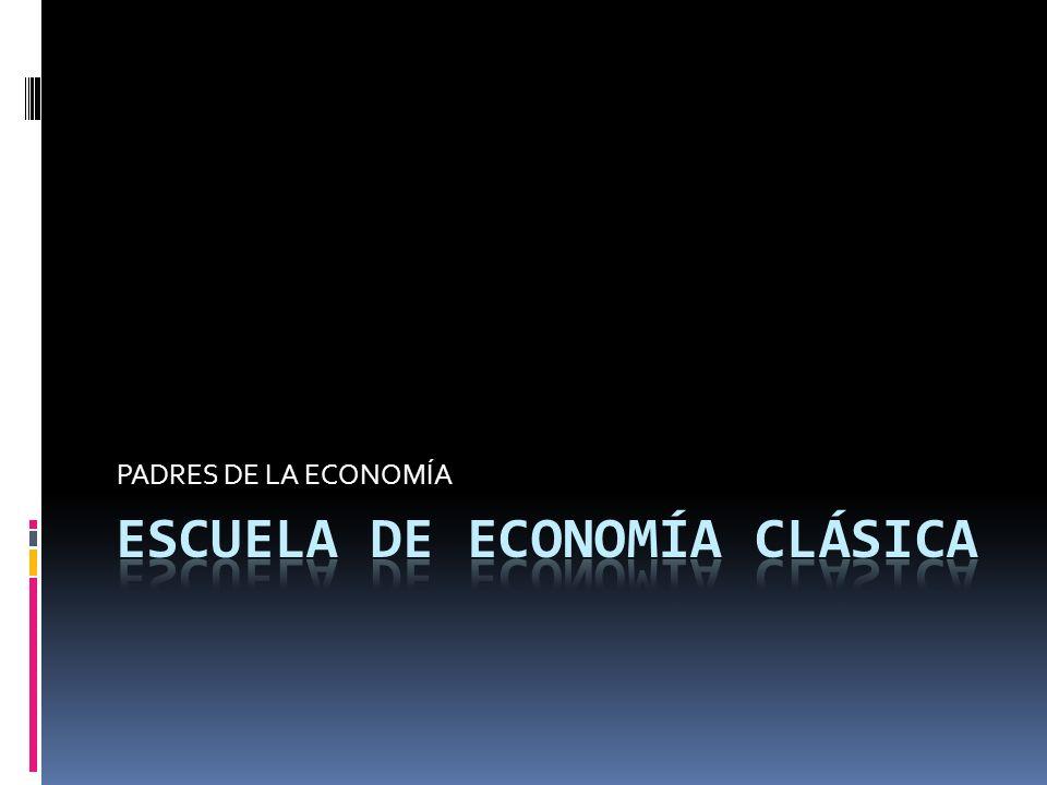 ESCUELA DE ECONOMÍA CLÁSICA