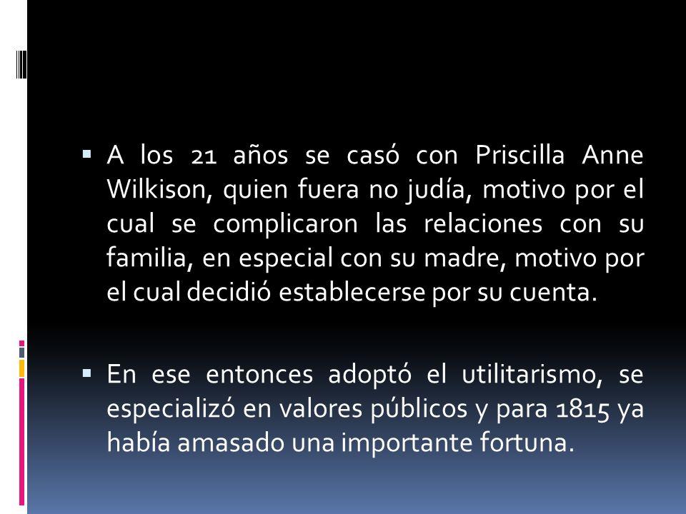 A los 21 años se casó con Priscilla Anne Wilkison, quien fuera no judía, motivo por el cual se complicaron las relaciones con su familia, en especial con su madre, motivo por el cual decidió establecerse por su cuenta.