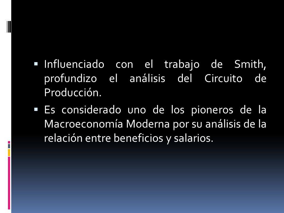 Influenciado con el trabajo de Smith, profundizo el análisis del Circuito de Producción.